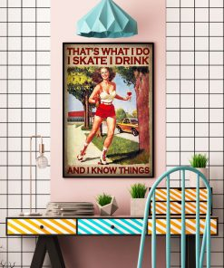 That's What I Do I Skate I Drink And I Know Things Posterc
