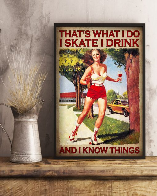 That's What I Do I Skate I Drink And I Know Things Posterx
