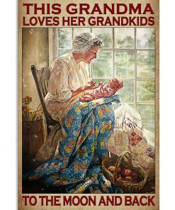 This Grandma Loves Her Grandkids To The Moon And Back Poster
