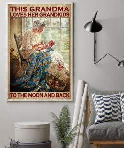 This Grandma Loves Her Grandkids To The Moon And Back Posterz