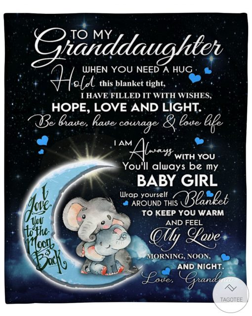 To My Granddaughter When You Need A Hug Hold This Blanket Tight Fleece Blanket