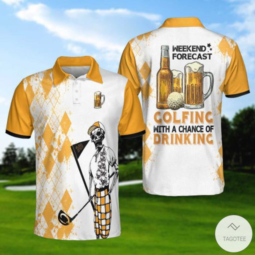 Weekend Forecast Golfing With A Chance Of Drinking Polo Shirt Polo Shirt
