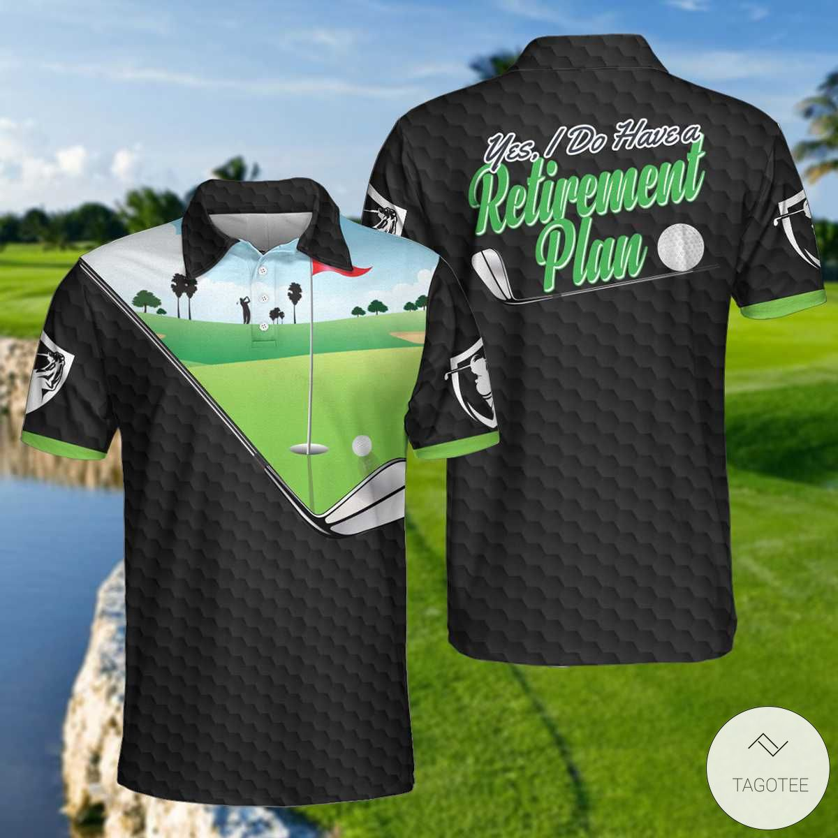 Yes I Do Have A Retirement Plan Golf Polo Shirtx