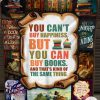 You Can't Buy Happiness But You Can Buy Books And That's Kind Of The Same Thing Fleece Blanket