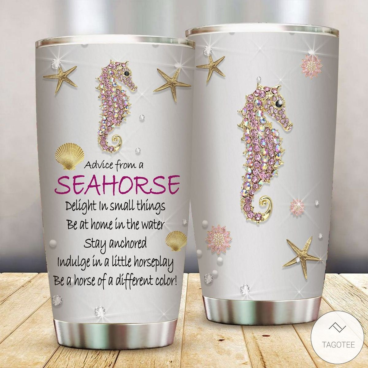 Advice From A Seahorse Delight In Small Things Tumbler