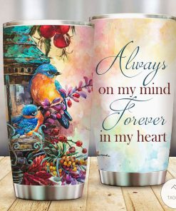 Always On My Mind Forever In My Heart Tumbler