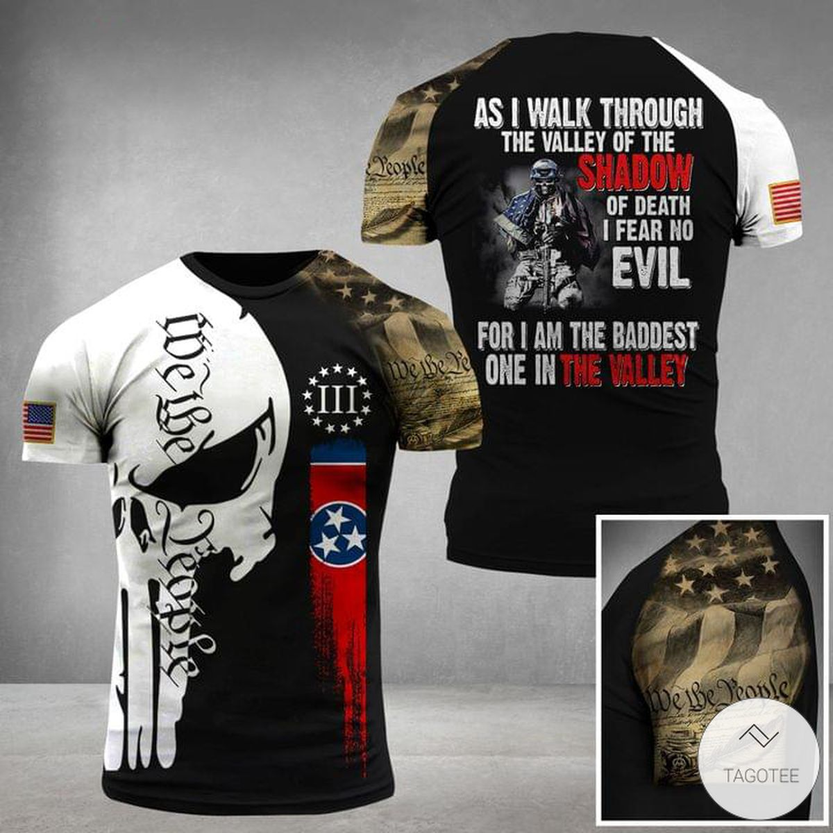 As I Walk Through The Valley Of The Shadow Of Death I Fear No Evil For I Am The Baddest Of In The Valley Skull Military 3D T-shirt