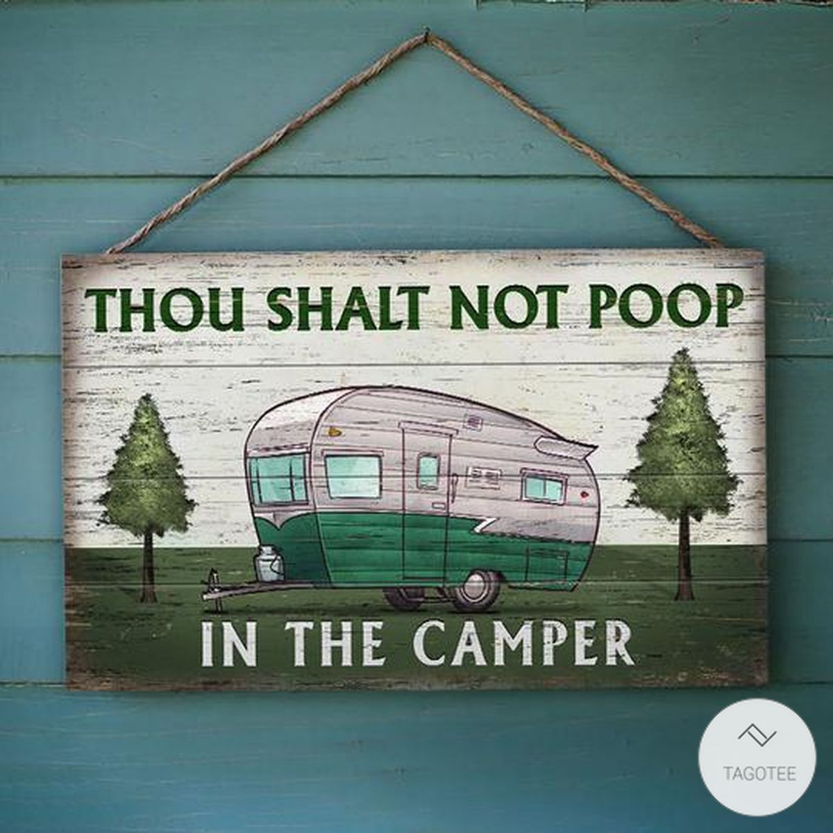 Camping Thou Shalt Not Poop In The Camper Rectangle Wood Sign