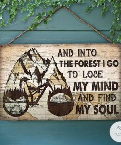 Cycling And Into The Forest I Go To Lose My Mind And Find My Soul Rectangle Wood Sign