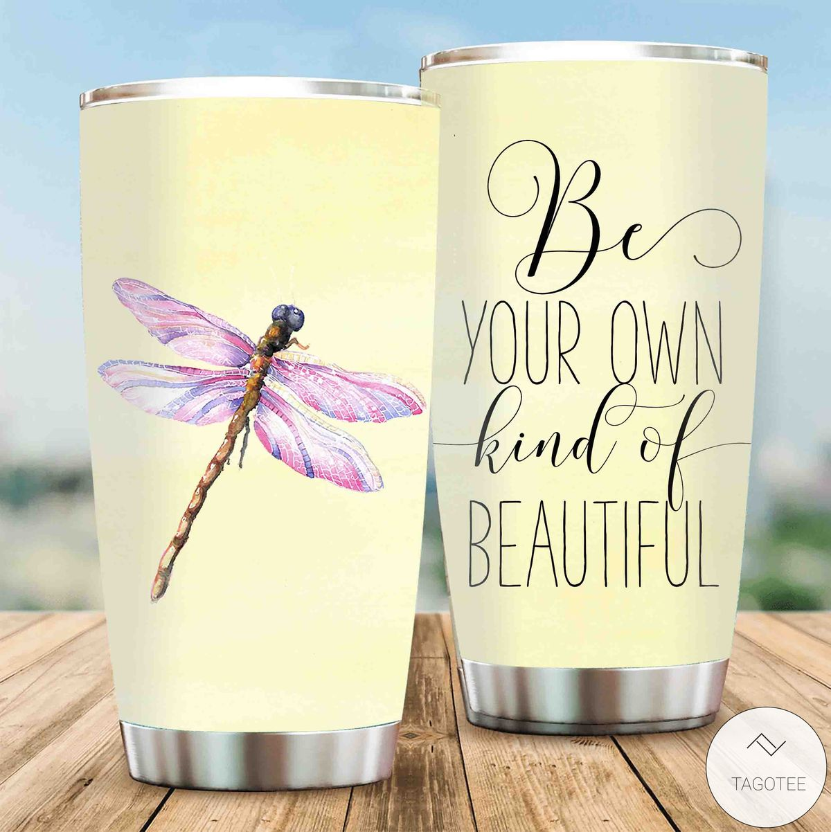 Dragonfly Be Your Own Kind Of Beautiful Tumbler