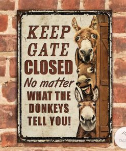 Farm Donkey Keep Gate Closed No Matter What The Donkeys Tell You Metal Signsz