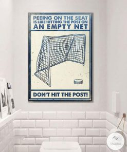 Hockey Peeing On The Seat Is Like Hitting On The Post On An Empty Net Metal Signs