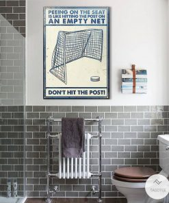 Hockey Peeing On The Seat Is Like Hitting On The Post On An Empty Net Metal Signsz