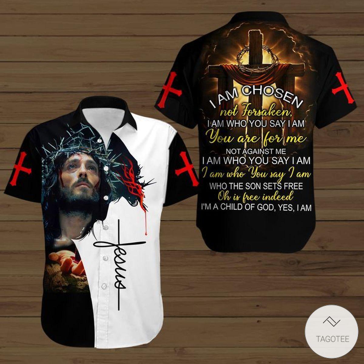 I Am Chosen Not Forsaken I Am Who You Say I Am Jesus Button Shirt