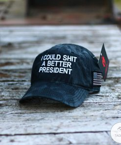 I Could Shit A Better President Cap