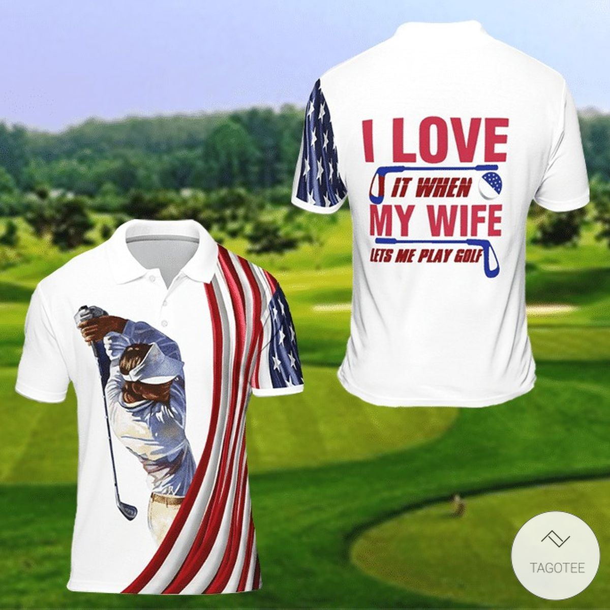 I Love It When My Wife Lets Me Play Golf Polo Shirt