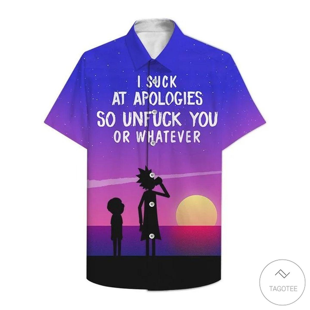 I Suck At Apologies So Unfuck You Or Whatever Hawaiian Shirt