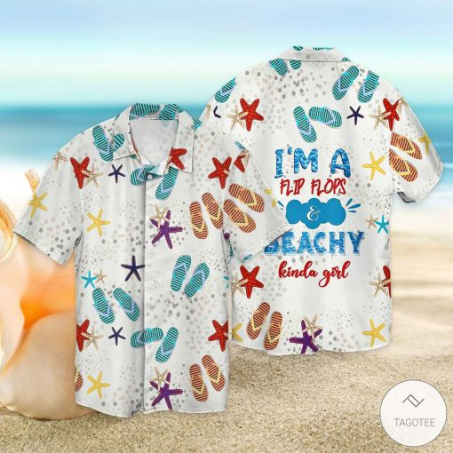 I'm A Flip Flops Beachy Kinda Girl Hawaiian Shirt