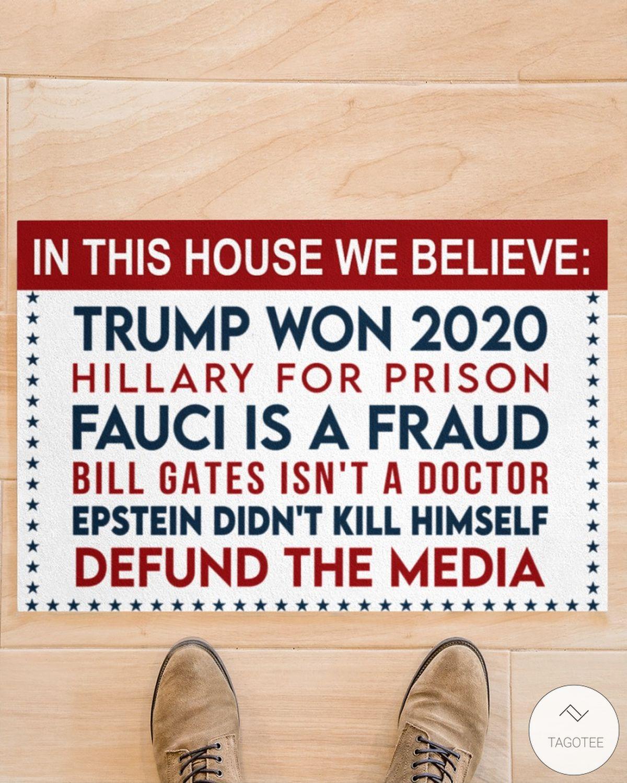 In This House We Believe Trump Won 2020 Doormatc