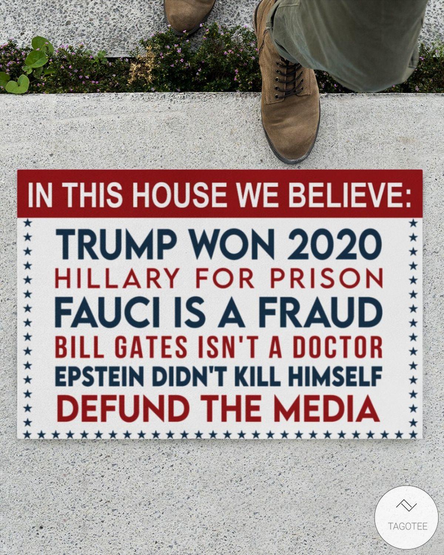 In This House We Believe Trump Won 2020 Doormatz