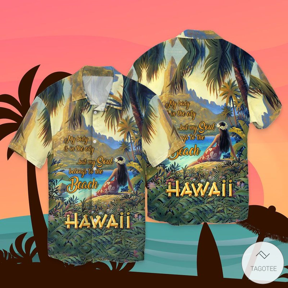 My Body Is In The City But My Soul Belong To The Beach Hawaiian Shirt