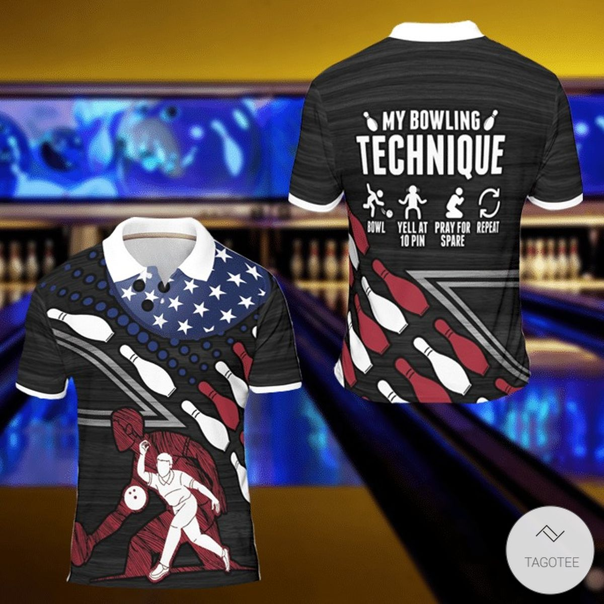 My Bowling Technique Bowl Yell At 10 Pin Pray For Spare Repeat Polo Shirt
