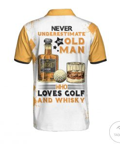 Never Underestimate An Old Man Who Loves Golf And Whisky Polo Shirtx