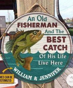 Personalized An Old Fisherman And The Best Catch Of His Life Live Here Round Wood Sign