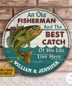 Personalized An Old Fisherman And The Best Catch Of His Life Live Here Round Wood Signz