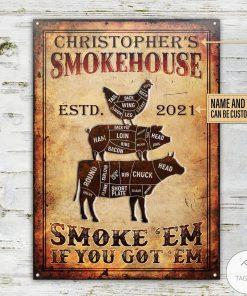Personalized BBQ Grilling Smokehouse Smoke 'Em If You Got 'Em Metal Signx