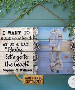 Personalized Beach I Want To Hold Your Hand At 80 And Say Rectangle Wood Sign