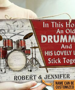 Personalized Drum In This House An Old Drummer And His Lovely Lady Stick Together Rectangle Wood Signz