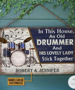 Personalized Drum In This House And Old Drummer And His Lovely Lady Stick Together Rectangle Wood Sign