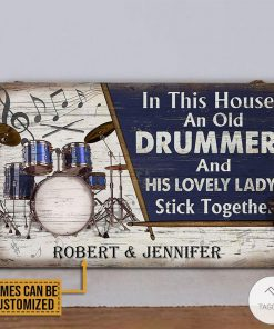 Personalized Drum In This House And Old Drummer And His Lovely Lady Stick Together Rectangle Wood Signz