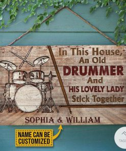 Personalized Drum Old Couple In This House An Old Drummer And His Lovely Lady Stick Together Rectangle Wood Sign