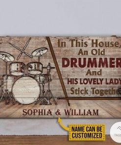 Personalized Drum Old Couple In This House An Old Drummer And His Lovely Lady Stick Together Rectangle Wood Signz