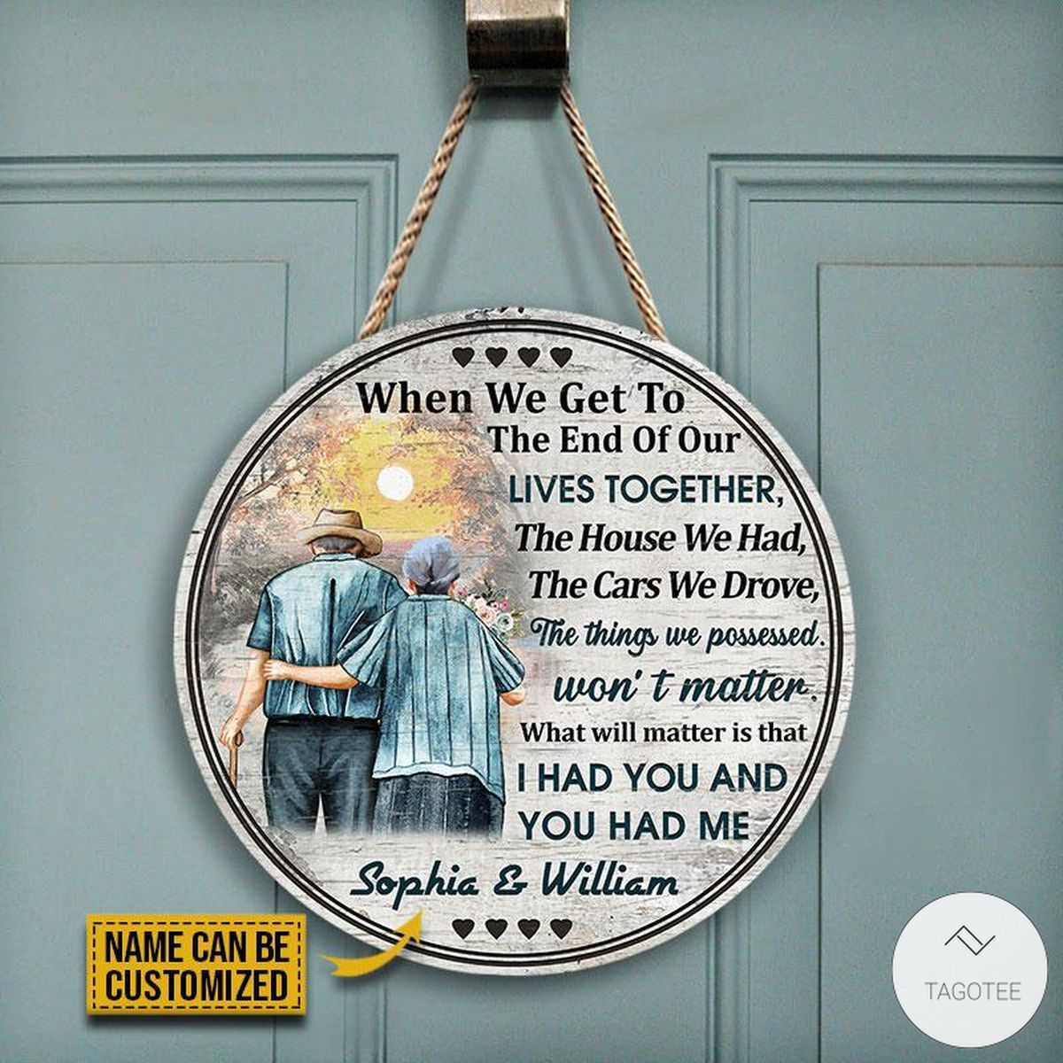 Personalized Family Old Couple When Get To The End Of Our Lives Together Round Wood Signc