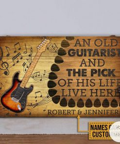 Personalized Guitar An Old Guitarist And The Pick Of His Life Live Here Rectangle Wood Signz