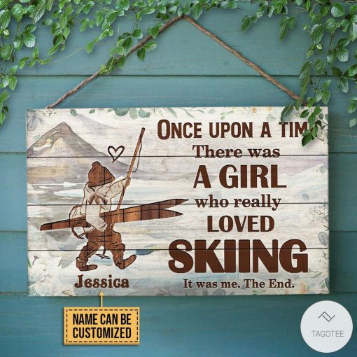 Personalized Once Upon A Time There Was A Girl Who Really Loved Skiing Rectangle Wood Sign