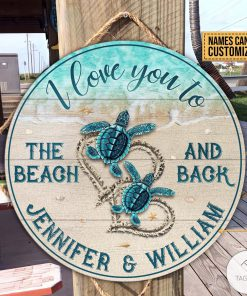 Personalized Sea Turtle I Love You The Beach And Back Round Wood Sign