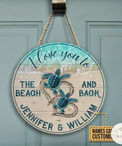 Personalized Sea Turtle I Love You The Beach And Back Round Wood Signc