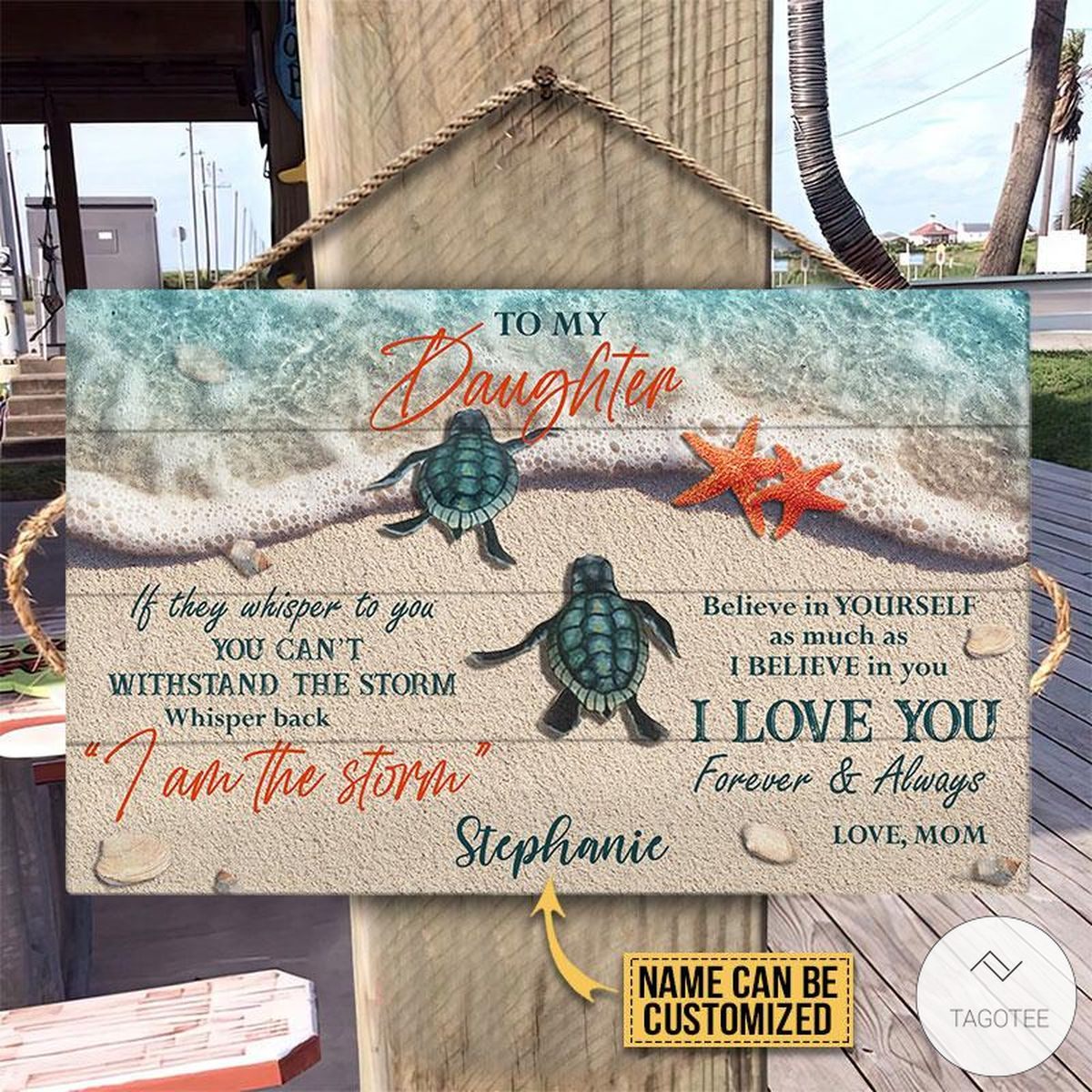 Personalized Sea Turtle To My Daughter I Am The Storm Rectangle Wood Sign