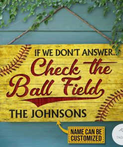 Personalized Softball If We Don't Answer Check The Ball Field Rectangle Wood Sign
