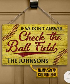 Personalized Softball If We Don't Answer Check The Ball Field Rectangle Wood Sign z