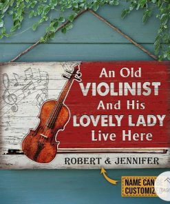 Personalized Violin An Old Violinist And His Lovely Lady Live Here Rectangle Wood Sign