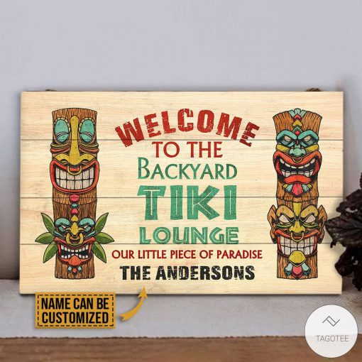 Personalized Welcome To The Backyard Tiki Lounge Our Little Piece Of Paradise Rectangle Wood Signz