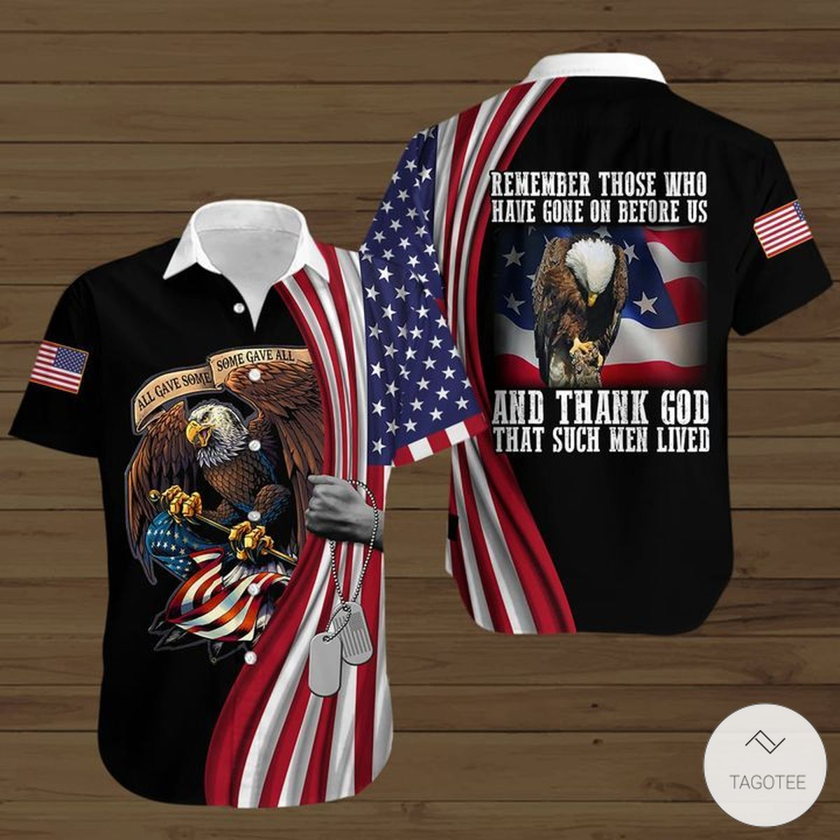 Remember Those Who Have Gone On Before Us And Thank God That Such Men Lived Veteran Button Shirt