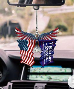 Trump 2024 Make America Back And United States Eagle Flag Car Hanging Ornament