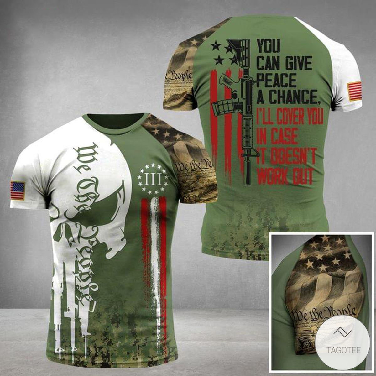 You Can Give Peace A Chance I'll Cover You In Case IT Doesn't Work Out Skull Military 3D T-shirt
