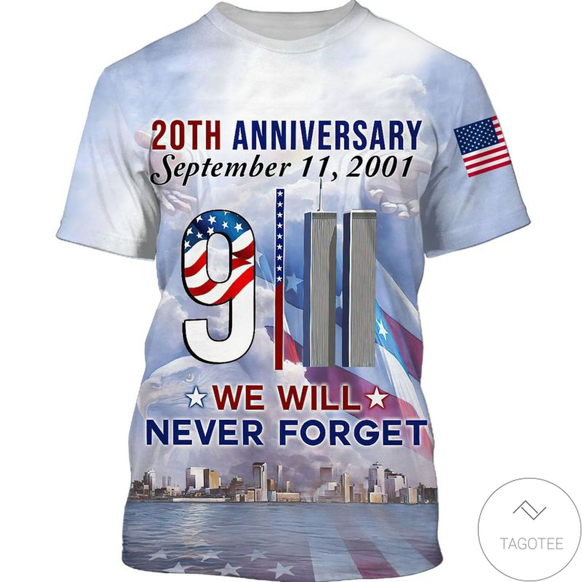 20th Anniversary September 11 2001 We Will Never Forget 3D T-shirt